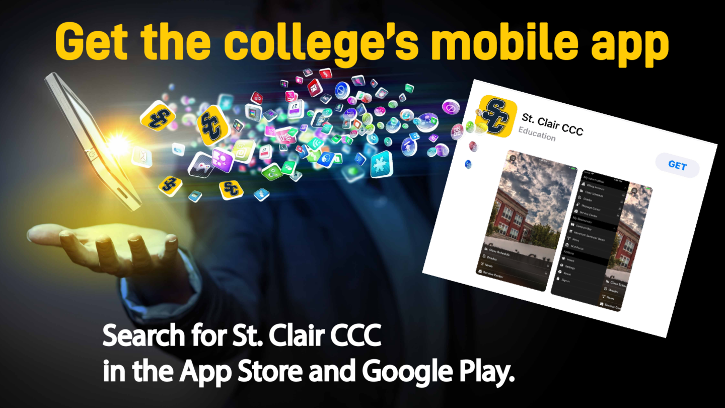 Get the college's mobile Search for the st. clair ccc in the App store and Google Play app